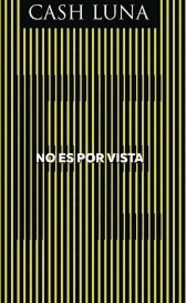 «No es por vista» Nuevo Libro del Pastor Cash Luna